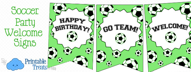 Soccer Party Welcome Signs — Printable Treats.com