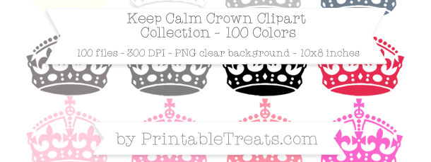 Download 100 Colors Keep Calm Crown Clipart from PrintableTreats.com