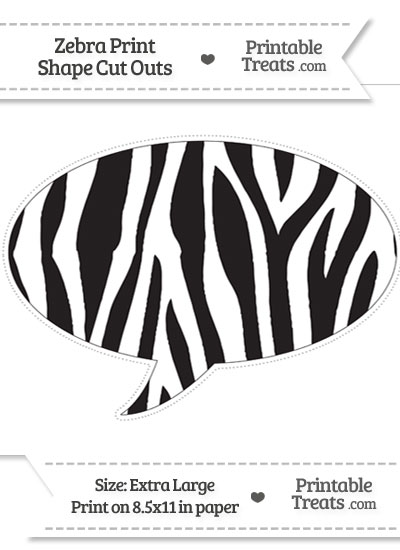 Extra Large Zebra Print Speech Bubble Cut Out from PrintableTreats.com