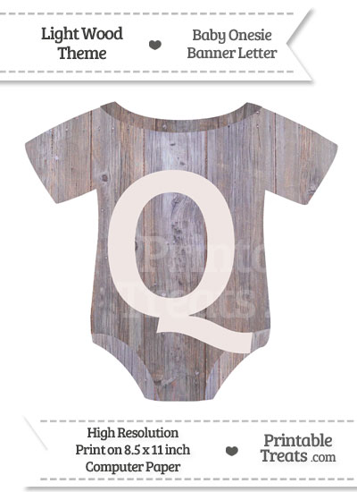 Light Wood Baby Onesie Shaped Banner Letter Q from PrintableTreats.com