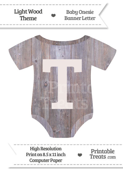 Light Wood Baby Onesie Shaped Banner Letter T from PrintableTreats.com