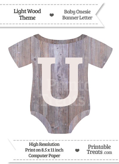 Light Wood Baby Onesie Shaped Banner Letter U from PrintableTreats.com