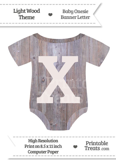 Light Wood Baby Onesie Shaped Banner Letter X from PrintableTreats.com
