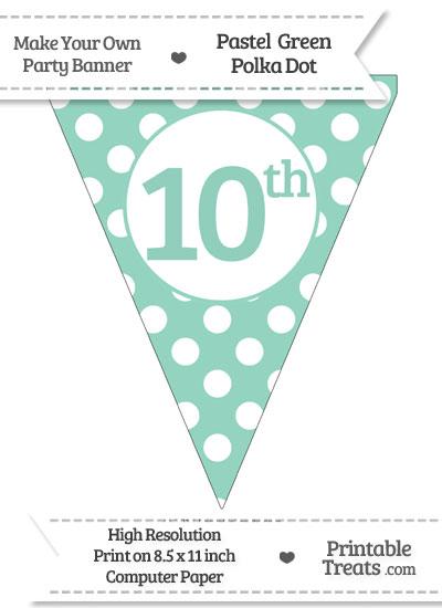 Pastel Green Polka Dot Pennant Flag Ordinal Number 10th from PrintableTreats.com