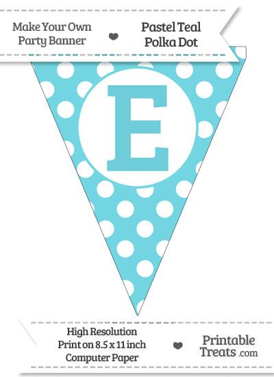 Pastel Teal Polka Dot Pennant Flag Capital Letter E from PrintableTreats.com