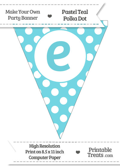 Pastel Teal Polka Dot Pennant Flag Lowercase Letter E from PrintableTreats.com