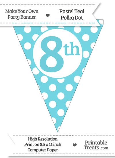 Pastel Teal Polka Dot Pennant Flag Ordinal Number 8th from PrintableTreats.com